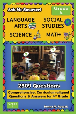 Ask Me Smarter! Language Arts, Social Studies, Science, and Math - Grade 4: Comprehensive, Curriculum-aligned Questions and Answers for 4th Grade Cover Image