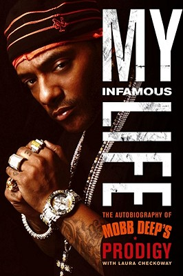My Infamous Life: The Autobiography of Mobb Deep's Prodigy Cover Image