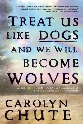 Cover for Treat Us Like Dogs and We Will Become Wolves