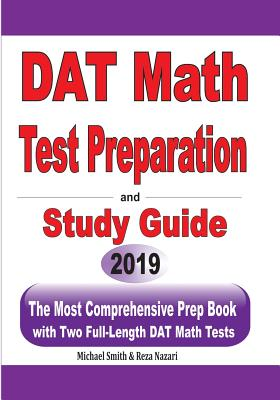 DAT Math Test Preparation and study guide: The Most Comprehensive Prep Book with Two Full-Length DAT Math Tests Cover Image