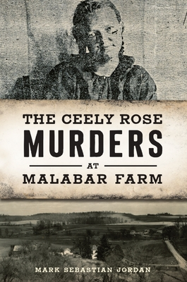 The Ceely Rose Murders at Malabar Farm (True Crime) Cover Image