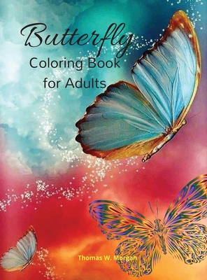 Butterfly Coloring Book for Adults: An Adult Coloring Book with Beautiful Butterflies Mantra Craft Coloring Book 45 Amazing Butterfly Coloring Pages A Cover Image