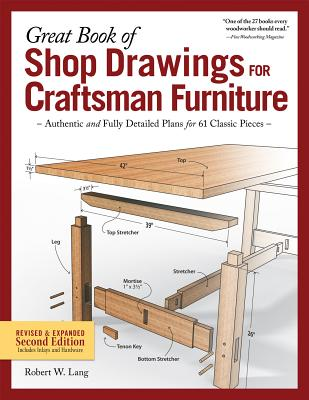 Great Book of Shop Drawings for Craftsman Furniture, Revised & Expanded Second Edition: Authentic and Fully Detailed Plans for 61 Classic Pieces Cover Image