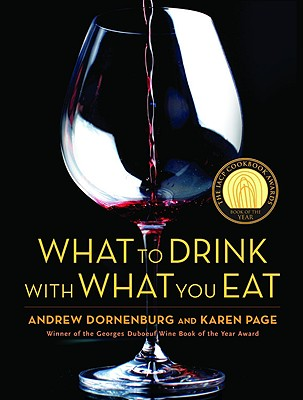 What to Drink with What You Eat: The Definitive Guide to Pairing Food with Wine, Beer, Spirits, Coffee, Tea - Even Water - Based on Expert Advice from America's Best Sommeliers Cover Image