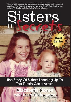 Sisters of Secrets: The Story of Sisters Leading Up to the Turpin Case Arrest Cover Image