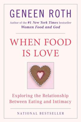 When Food Is Love: Exploring the Relationship Between Eating and Intimacy Cover Image