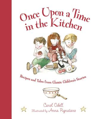Once Upon a Time in the Kitchen: Recipes and Tales from Classic Children's Stories Cover Image