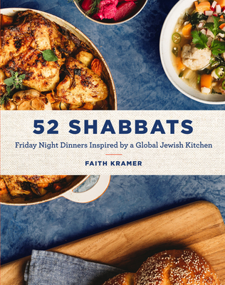 52 Shabbats: Friday Night Dinners Inspired by a Global Jewish Kitchen cover