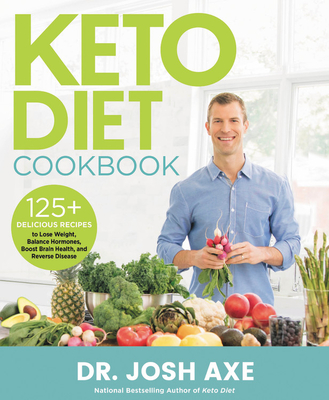 Keto Diet Cookbook: 125+ Delicious Recipes to Lose Weight, Balance Hormones, Boost Brain Health, and Reverse Disease Cover Image