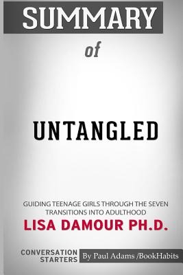 Summary of Untangled by Lisa Damour: Conversation Starters Cover Image