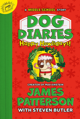 Dog Diaries: Happy Howlidays: A Middle School Story Cover Image