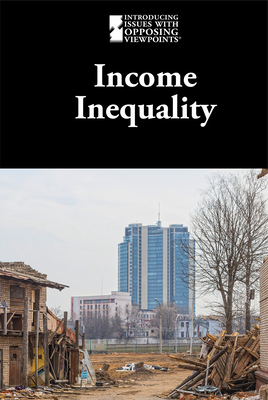 Income Inequality (Introducing Issues with Opposing Viewpoints) Cover Image