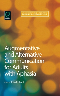 Augmentative and Alternative Communication for Adults with Aphasia: Science and Clinical Practice (Augmentative and Alternative Communications Perspectives #3) Cover Image