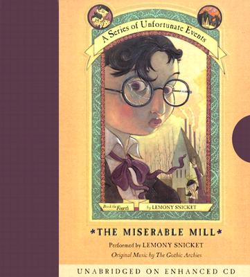 Series of Unfortunate Events #4: The Miserable Mill CD Cover Image