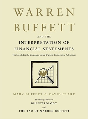 Warren Buffett and the Interpretation of Financial Statements: The Search for the Company with a Durable Competitive Advantage Cover Image