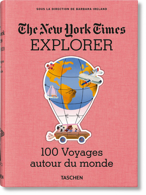 The New York Times Explorer. 100 Voyages Autour Du Monde Cover Image