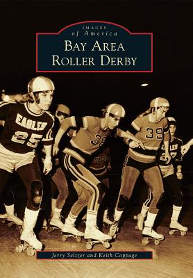Bay Area Roller Derby (Images of America (Arcadia Publishing)) Cover Image