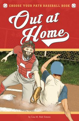 Out at Home: A Choose Your Path Baseball Book (Choose to Win) Cover Image