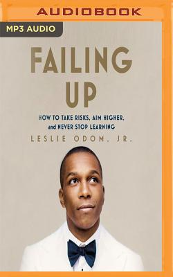 Failing Up: How to Take Risks, Aim Higher, and Never Stop Learning Cover Image