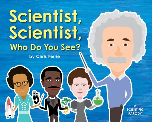 Scientist, Scientist, Who Do You See? Cover Image