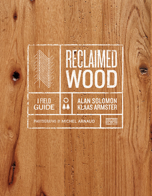 Reclaimed Wood: A Field Guide Cover Image