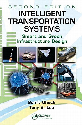 Intelligent Transportation Systems: Smart and Green Infrastructure Design [With CDROM] (Mechanical Engineering #44) Cover Image