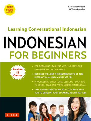 Indonesian for Beginners: Learning Conversational Indonesian (with Free Online Audio) Cover Image