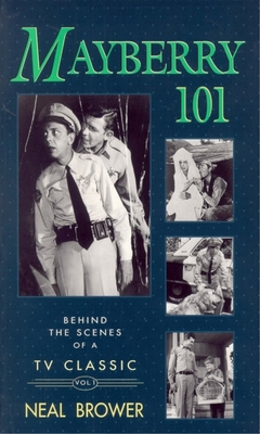 Mayberry 101: Volume 1 (Behind the Scenes of a TV Classic #1) Cover Image