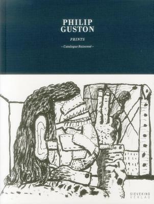 Philip Guston: Prints: Catalogue Raisonne Cover Image