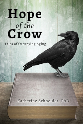 Hope of the Crow: Tales of Occupying Aging Cover Image