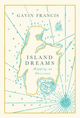 Island Dreams: Mapping an Obsession Cover Image