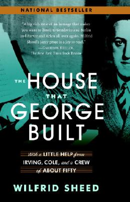 The House That George Built: With a Little Help from Irving, Cole, and a Crew of about Fifty Cover Image