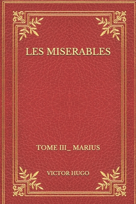 Les miserables: Tome III_ Marius Cover Image