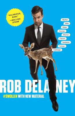Rob Delaney: Mother. Wife. Sister. Human. Warrior. Falcon. Yardstick. Turban. Cabbage. Cover Image