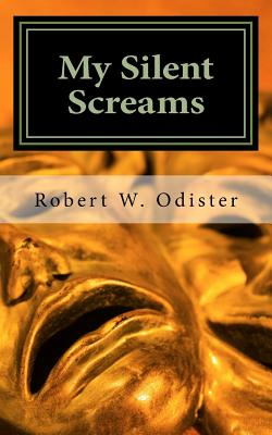 My Silent Screams: From the author of: Woman...May Your Peace Be Still Cover Image