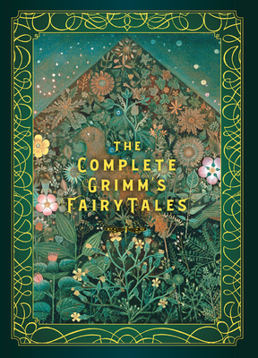 The Complete Grimm's Fairy Tales (Timeless Classics #5) Cover Image
