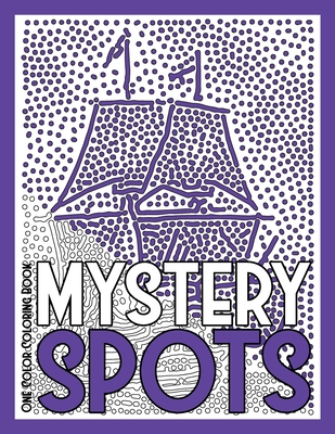 MYSTERY SPOTS One Color Coloring Book: 30 Hidden Pictures for Color Relaxation Cover Image