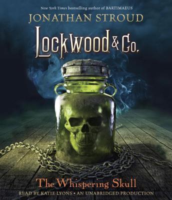Lockwood & Co., Book 2: The Whispering Skull Cover Image