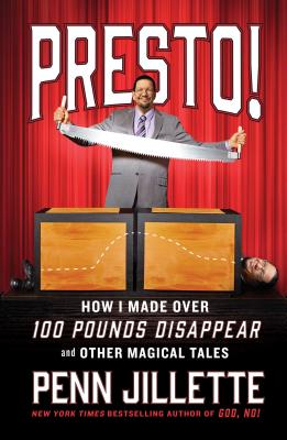 Presto!: How I Made Over 100 Pounds Disappear and Other Magical Tales Cover Image