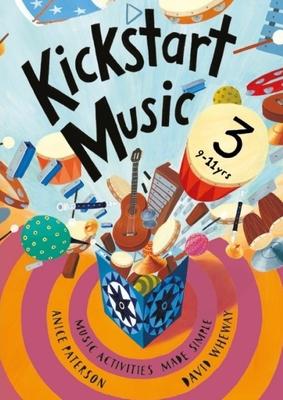 Kickstart Music 3: 9-11 year olds Cover Image