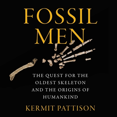Fossil Men: The Quest for the Oldest Skeleton and the Origins of Humankind Cover Image