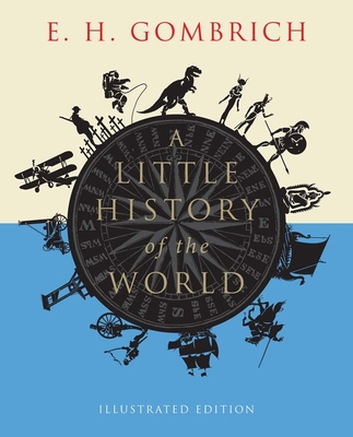 A Little History of the World: Illustrated Edition (Little Histories) Cover Image