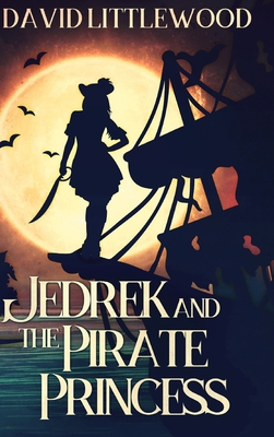 Jedrek And The Pirate Princess: Large Print Hardcover Edition Cover Image