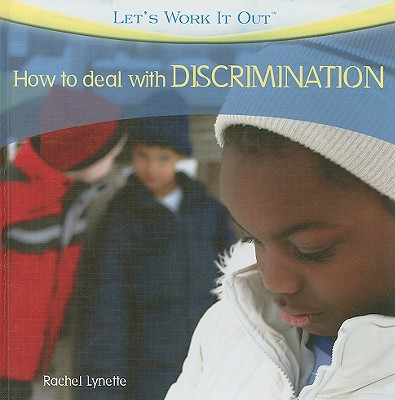 How to Deal with DISCRIMINATION (Let's Work It Out (Library)) Cover Image