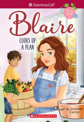 Blaire Cooks Up a Plan (American Girl: Girl of the Year 2019, Book 2) Cover Image