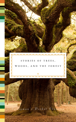 Stories of Trees, Woods, and the Forest (Everyman's Library Pocket Classics)