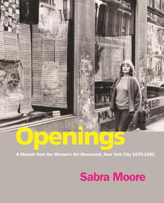 Openings: A Memoir from the Women's Art Movement, New York City 1970-1992 Cover Image