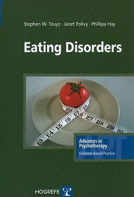 Eating Disorders (Advances in Psychotherapy; Evidence-Based Practice #13) Cover Image