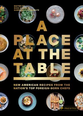 A Place at the Table: New American Recipes from the Nation's Top Foreign-Born Chefs Cover Image