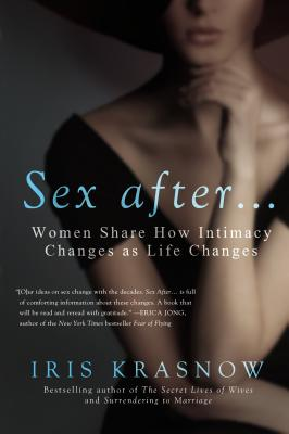 Sex After . . .: Women Share How Intimacy Changes as Life Changes Cover Image